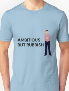 """Ambitious but rubbish"" original design Unisex T-Shirt"