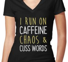 I run on caffeine chaos & cuss words tank-top, hoodies Women's Fitted V-Neck T-Shirt