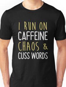 I run on caffeine chaos & cuss words tank-top, hoodies Unisex T-Shirt
