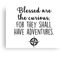 Travel - Blessed are the curious Canvas Print