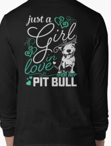 Just A Girl In Love With Her PIT BULL Long Sleeve T-Shirt