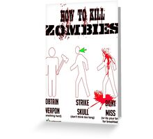 How to kill zombies Greeting Card