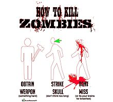 How to kill zombies Photographic Print