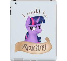 "Twilight Sparkle~ ""I Could Be Reading"" iPad Case/Skin"
