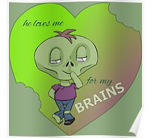 loves me for my brains Poster