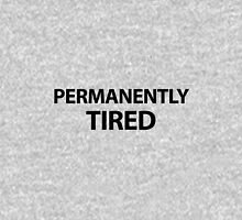 Permanently Tired Unisex T-Shirt
