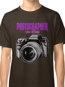Photographer -  I Shoot Live People Classic T-Shirt