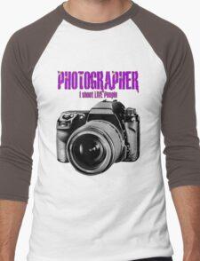 Photographer -  I Shoot Live People Men's Baseball ¾ T-Shirt