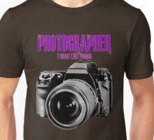 Photographer -  I Shoot Live People Unisex T-Shirt