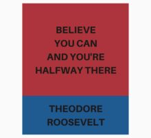 Believe you can and you're halfway there  One Piece - Short Sleeve