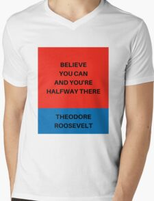 Believe you can and you're halfway there  Mens V-Neck T-Shirt