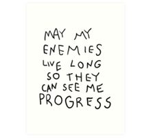 May my Enemies live long Art Print
