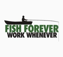 Fish forever work whenever by Boogiemonst