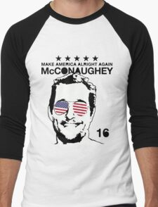 McConaughey - Make America Alright Again - 2016 Men's Baseball ¾ T-Shirt