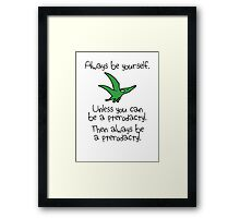 Always be yourself, unless you can be a pterodactyl Framed Print
