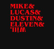mike, lucas, dustin, eleven, will,  Unisex T-Shirt