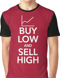Buy Low, Sell High Graphic T-Shirt