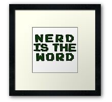 Nerd is the word Framed Print