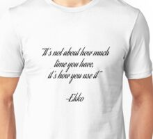 Ekko Quote Unisex T-Shirt