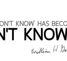 'I don't know' has become 'I don't know yet' - bill gates Sticker
