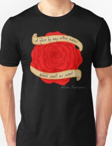 A Rose By Any Other Name -William Shakespeare Unisex T-Shirt