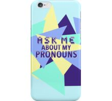 Ask Me About My • Non-Binary & Transgender • LGBTQIAP* iPhone Case/Skin
