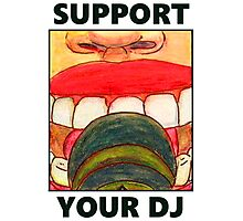 SUPPORT YOUR DJ Photographic Print
