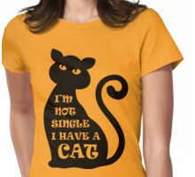 I'm Not Single I Have a Cat Womens Fitted T-Shirt