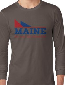 Maine the way life should be Long Sleeve T-Shirt