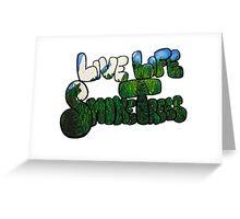 Live Life Smoke Trees Greeting Card