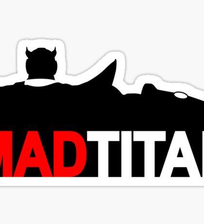 Mad Titan Sticker