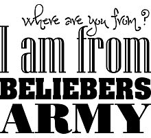 I am From Beliebers Army  Photographic Print