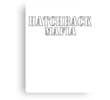 Hatchback mafia Canvas Print