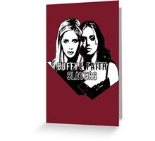 Buffy & Faith: SLAYERS Greeting Card