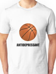Antidepressant Basketball Unisex T-Shirt