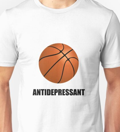 Antidepressant Basketball Unisex T-Shirt
