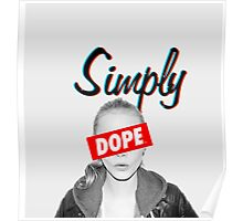 Cara Delevingne Simply Dope Poster