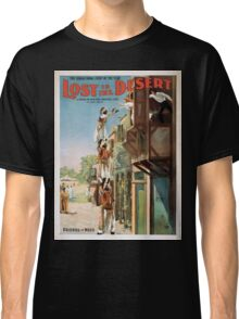 Performing Arts Posters Lost in the desert the sensational event of the year a drama on new and original lines by Owen Davis 1297 Classic T-Shirt