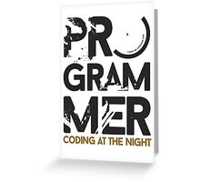 programmer - coding at the night Greeting Card
