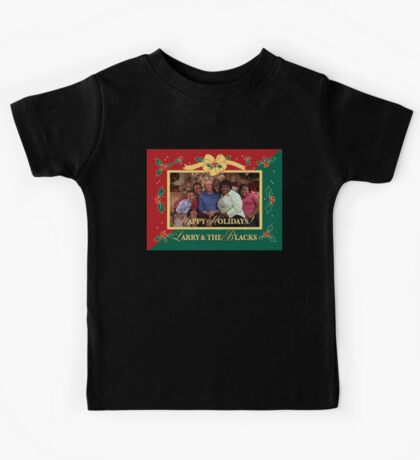 Happy Holidays From Larry and The Blacks Kids Tee