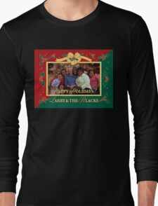 Happy Holidays From Larry and The Blacks Long Sleeve T-Shirt