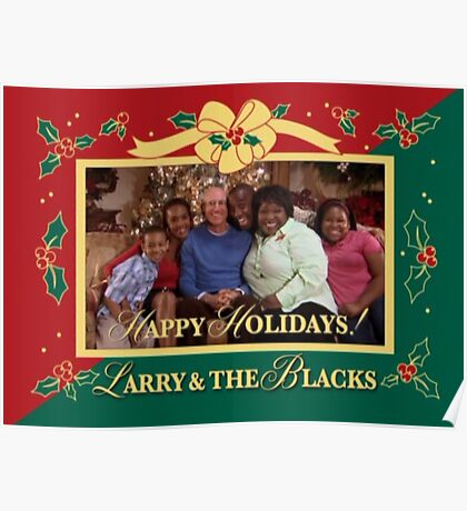 Happy Holidays From Larry and The Blacks Poster