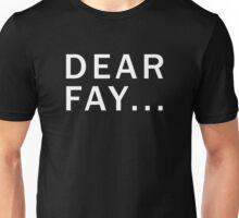 """Dear Fay"" Unisex T-Shirt"
