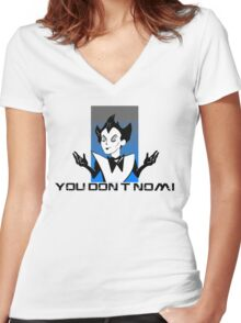 You Don't Nomi Women's Fitted V-Neck T-Shirt