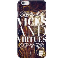vices and virtues iPhone Case/Skin