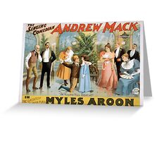 Performing Arts Posters The singing comedian Andrew Mack in the greatest of Irish plays Myles Aroon 1807 Greeting Card