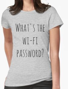What's the WI-FI password? T-Shirt