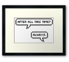 Always. Framed Print