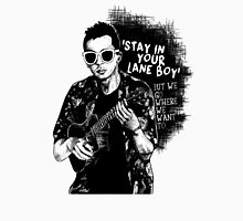 Stay in your lane boy Unisex T-Shirt