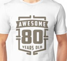Awesome 80 Years Old Unisex T-Shirt